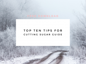 Top Ten Tips For Cutting Sugar